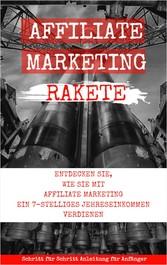 Affiliate Marketing Rakete - Sie müssen nur das...
