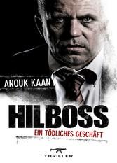 Hilboss - ein tödliches Geschäft - Thriller