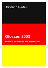 Glossen 2003 - Politisch Inkorrektes aus unsere...