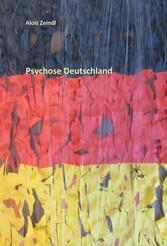 Psychose Deutschland - Wer die Wahrheit nicht k...