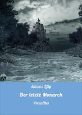 Der letzte Monarch - Versailles