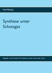 Synthese unter Schutzgas - Ratgeber vom Praktik...