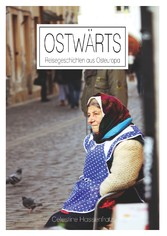 Ostwärts - Reisegeschichten aus Osteuropa