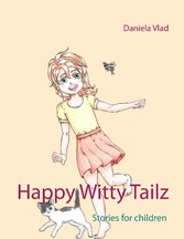 Happy Witty Tailz - Stories for children - or the child within