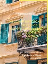 Discover Entdecke Découvrir: Kurort Meran und S...