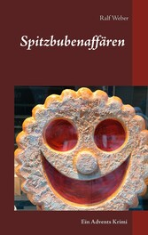 Spitzbubenaffären - Ein Advents Kurzkrimi aus d...