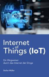 Internet of Things (IoT) - Ein Wegweiser durch ...