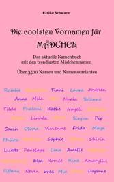 Die coolsten Vornamen für Mädchen - Das aktuell...