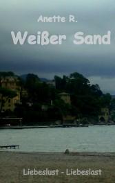 Weißer Sand - Liebeslust - Liebeslast