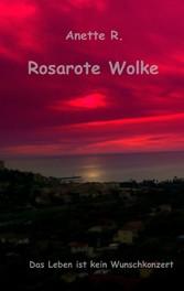 Rosarote Wolke - Das Leben ist kein Wunschkonzert