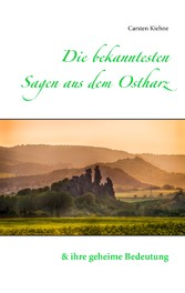 Die bekanntesten Sagen aus dem Ostharz - und ih...