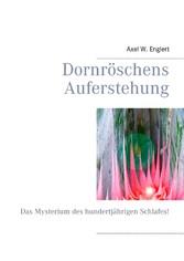 Dornröschens Auferstehung - Das Mysterium des h...