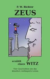 Zeus erzählt einen Witz - Vier Geschichten um d...