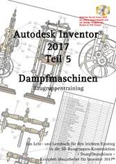 Autodesk Inventor 2017, Dampfmaschinen - Teil5