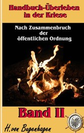 Handbuch Überleben in der Krise, Band 1 - Einen...