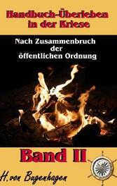 Handbuch Überleben in der Krise, Band 2 - Einen...