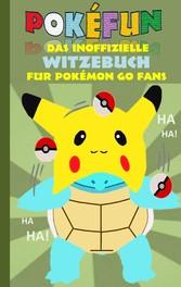 POKEFUN - Das inoffizielle Witzebuch für Pokemo...