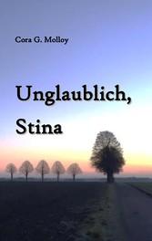 Unglaublich, Stina