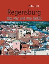 Regensburg - Was war und was bleibt. Band II