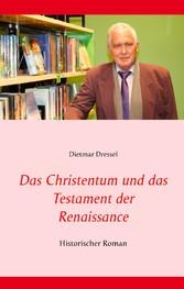 Das Christentum und das Testament der Renaissan...