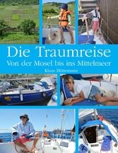 Die Traumreise - Von der Mosel ins Mittelmeer