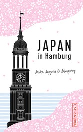 Japan in Hamburg - Sushi, Suppen und Shopping