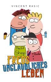 Freds unglaubliches Leben