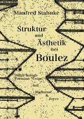Struktur und Ästhetik bei Boulez - Dritte Sonat...