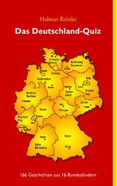 Das Deutschland-Quiz - 166 Geschichten aus 16 B...
