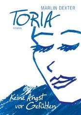 Toria - Keine Angst vor Gefühlen