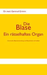 Die Blase - Ein rätselhaftes Organ - Chronische...