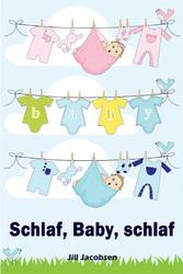Schlaf, Baby, schlaf - Sanfter Babyschlaf ist (...