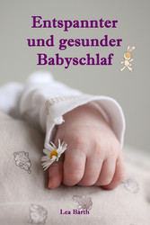 Entspannter und gesunder Babyschlaf - Sanfter B...
