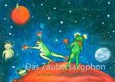 Das Zaubersaxophon - Wie der kleine grüne Frosc...