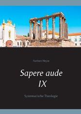 Sapere aude IX - Systematische Theologie