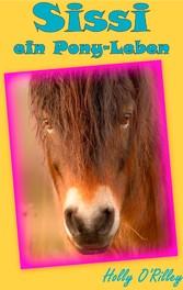 Sissi, ein Pony-Leben - ... und was ein Pony ko...