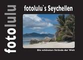 fotolulu's Seychellen - Die schönsten Strä...