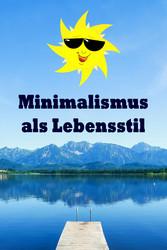 Minimalismus als Lebensstil - Ballast über Bord...