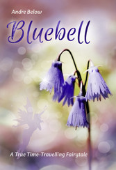 Bluebell - A True Time-Travelling Fairytale