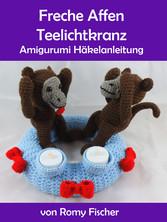 Freche Affen Teelichtkranz - Amigurumi Häkelanleitung