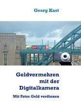Geldvermehrung mit der Digitalkamera - Mit Foto...