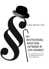 Die Besteuerung nach dem Aufwand in der Schweiz...