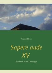 Sapere aude XV - Systematische Theologie