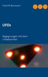 UFOs - Begegnungen mit dem Unbekannten