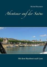 Abenteuer auf der Saône - Mit dem Hausboot nach...