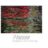 Wasser - fotografiert von © Lars Hennings