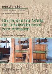 Die Dirnbacher Mühle, ein Industriedenkmal zum ...