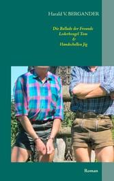Die Ballade der Freunde Lederbengel Tom & Hands...