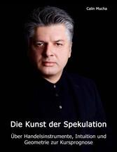 Die Kunst der Spekulation - Über Handelsinstrum...