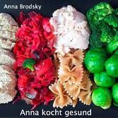 Anna kocht gesund - Leckere und gesunde Rezepti...